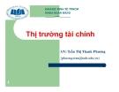 Bài giảng Thị trường tài chính - GV. Trần Thị Thanh Phương