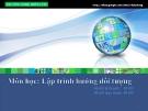 Bài giảng Lập trình hướng đối tượng: Chương 3 - GV. Dương Khai Phong