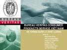 Thuyết trình: Bureau veritas consumer products service Việt Nam