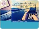 Thuyết trình: Chiến lược sản xuất và điều hành công ty cổ phần xi măng Bút Sơn - BTS