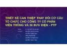 Thuyết trình: Thiết kế can thiệp thay đổi cơ cấu tổ chức cho công ty cổ phần viễn thông và in bưu điện - PTP
