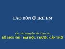 Bài giảng Táo bón ở trẻ em - ThS.BS Nguyễn Thị Thu Cúc