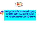 Bài giảng Luật Tố tụng Hình sự: Bài 2 - ThS. Võ Thị Kim Oanh