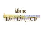 Bài giảng Thanh toán quốc tế: Chương 1 - ThS. Võ Thị Tuyết Anh