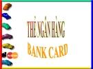 Bài giảng Thanh toán quốc tế: Thẻ ngân hàng - Ths. Võ Thị Tuyết Anh