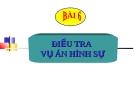Bài giảng Luật Tố tụng Hình sự: Bài 6 - ThS. Võ Thị Kim Oanh