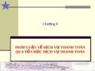 Bài giảng Luật Ngân hàng & Chứng khoán: Chương 6 - Nguyễn Từ Nhu