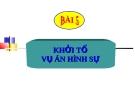 Bài giảng Luật Tố tụng Hình sự: Bài 5 - ThS. Võ Thị Kim Oanh
