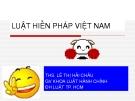 Bài giảng Luật hiến pháp Việt Nam - ThS. Lê Thị Hải Châu