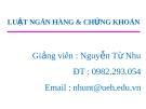 Bài giảng Luật Ngân hàng & Chứng khoán: Chương 1 - Nguyễn Từ Nhu