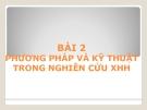 Bài giảng Nhập môn Xã hội học: Bài 2 - Nguyễn Xuân Nghĩa