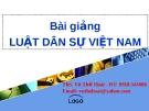 Bài giảng Luật Dân sự Việt Nam - ThS. Vũ Thế Hoài