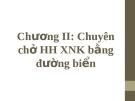 Bài giảng môn Vận tải và giao nhận trong ngoại thương: Chương II - ThS. Hoàng Thị Đoan Trang