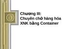 Bài giảng môn Vận tải và giao nhận trong ngoại thương: Chương III - ThS. Hoàng Thị Đoan Trang