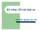 Bài giảng Kỹ năng viết của luật sư - ThS. Nguyễn Hữu Ước