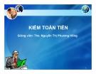 Bài giảng Kiểm toán tiền - ThS. Nguyễn Thị Phương Hồng