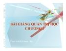 Bải giảng Quản trị học - Chương 1: Công việc quản trị và nhà quản trị