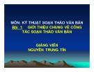 Bài giảng Kỹ thuật soạn thảo văn bản - GV. Nguyễn Trung Tín