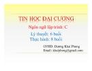 Bài giảng Ngôn ngữ lập trình C: Chương 1 - GV. Dương Khai Phong