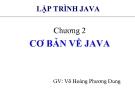 Bài giảng Lập trình Java cơ bản: Chương 2 - GV. Võ Hoàng Phương Dung