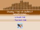 Bài giảng Cơ sở dữ liệu quan hệ và SQL: Chương 7 Tạo và quản lý người dùng - CĐ CNTT Hữu nghị Việt Hàn