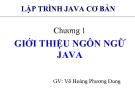 Bài giảng Lập trình Java cơ bản: Chương 1 - GV. Võ Hoàng Phương Dung