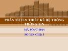 Bài giảng Phân tích & thiết kế hệ thống thông tin: Chương 1 - CĐ CNTT Hữu nghị Việt Hàn