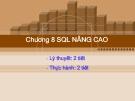 Bài giảng Cơ sở dữ liệu quan hệ và SQL: Chương 8 SQL nâng cao - CĐ CNTT Hữu nghị Việt Hàn