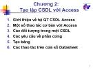 Bài giảng Quản lý và xử lý dữ liệu cơ bản: Chương 2 Tạo lập cơ sở dữ liệu với  Access - CĐ CNTT Hữu nghị Việt Nhật