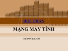 Bài giảng Mạng máy tính: Chương 2 - CĐ CNTT Hữu nghị Việt Hàn
