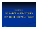Bài giảng Triết học nâng cao - Chương 4: Sự ra đời và phát triển của triết học Mác - Lênin