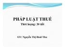 Bài giảng Pháp luật thuế: Chương 1 - GV. Nguyễn Thị Hoài Thu