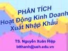 Bài giảng Phân tích hoạt động kinh doanh xuất khẩu - TS. Nguyễn Xuân Hiệp