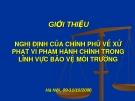 Luật Bảo vệ môi trường: Giới thiệu Nghị định của chính phủ về xử phạt vi phạm hành chính trong lĩnh vực bảo vệ môi trường - TS. Nguyễn Khắc Kinh