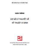 Giáo trình Cơ sở lý thuyết về kỹ thuật vi sinh: Phần 1 - Nxb. Tổng hợp TP.HCM