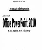 Ebook Tự học các kỹ năng cơ bản Microsoft office PowerPoint 2010 cho người mới sử dụng: Phần 2 - ThS. Nguyễn Công Minh