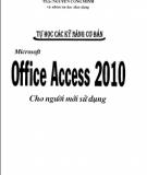 Kỹ năng tự học Microsoft office Access 2010 cho người mới sử dụng: Phần 1