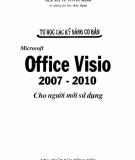 Ebook Tự học các kỹ năng cơ bản Microsoft Office Visio 2007 - 2010 cho người mới sử dụng: Phần 1 - ThS. Nguyễn Công Minh