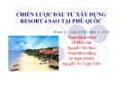 Thuyết trình: Chiến lược đầu tư xây dựng resort 4 sao tại Phú Quốc