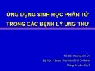Bài giảng Ứng dụng sinh học phân tử trong các bệnh lý ung thư - TS.BS. Hoàng Anh Vũ