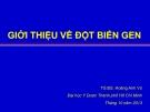 Bài giảng Giới thiệu về đột biến gen - TS.BS. Hoàng Anh Vũ