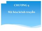 Bài giảng Lý thuyết thông tin: Chương 5 - Bùi Văn Thành