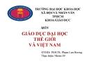 Thuyết trình giáo dục đại học: Tình hình chung của giáo dục đại học Việt Nam