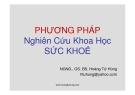 Bài giảng Phương pháp nghiên cứu khoa học sức khỏe: Phần thứ nhất - NGND.GS. BS.Hoàng Tử Hùng