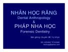 Bài giảng Nhân học răng và pháp nha học - GS. Hoàng Tử Hùng