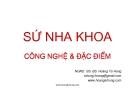 Bài giảng Sứ nha khoa: Công nghệ & đặc điểm - NGND.GS.BS. Hoàng Tử Hùng