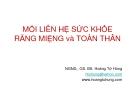 Bài giảng Mối liên hệ sức khỏe răng miệng và toàn thân - GS. BS. Hoàng Tử Hùng