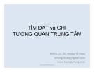 Bài giảng Tìm đạt và ghi tương quan trung tâm - NGND,GS.BS.Hoàng TửHùng