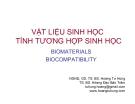 Bài giảng Vật liệu sinh học tính tương hợp sinh học: Biomaterials biocompatibility - NGND.GS.TS.BS. Hoàng Tử Hùng