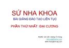 Bài giảng Sứ nha khoa: Phần thứ nhất - NGND.GS. BS. Hoàng Tử Hùng